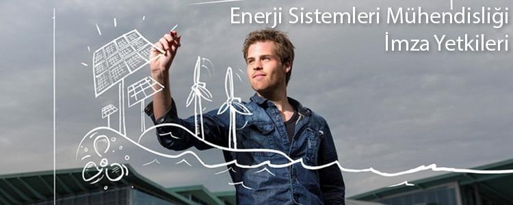 Enerji Sistemleri Mühendisliği İmza Yetkileri Nelerdir?